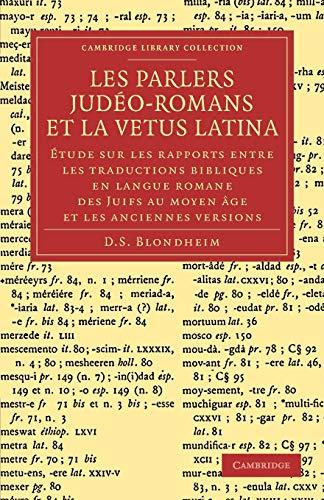 9781108053815: Les Parlers Judéo-Romans et la Vetus Latina: Étude sur les rapports entre les traductions bibliques en langue Romane des Juifs au Moyen Âge et les anciennes versions