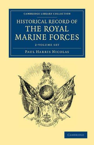 Historical Record of the Royal Marine Forces 2 Volume Set (Paperback): Paul Harris Nicolas