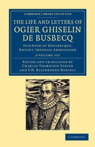 The Life and Letters of Ogier Ghiselin de Busbecq (Hardcover): Ogier Ghislain de Busbecq