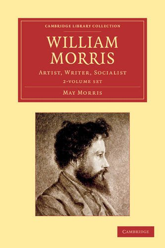 9781108054638: William Morris 2 Volume Set: Artist, Writer, Socialist (Cambridge Library Collection - Art and Architecture)