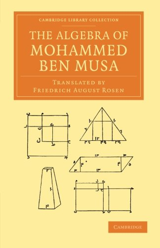 9781108055079: The Algebra of Mohammed ben Musa (Cambridge Library Collection - Perspectives from the Royal Asiatic Society)