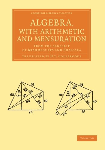 Algebra, with Arithmetic and Mensuration: from the: Brahmagupta