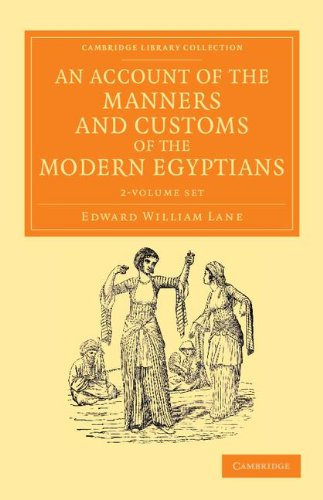 9781108055253: An Account of the Manners and Customs of the Modern Egyptians 2 Volume Set: Written in Egypt during the Years 1833, -34, and -35, Partly from Notes ... Perspectives from the Royal Asiatic Society)
