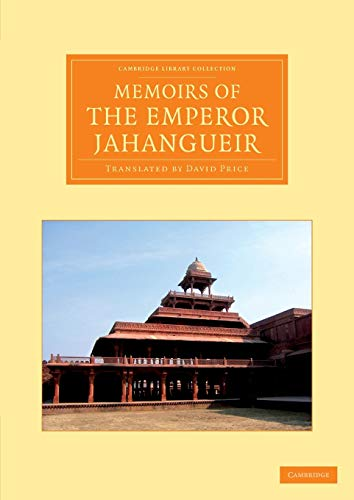 Memoirs of the Emperor Jahangueir: Written by Himself