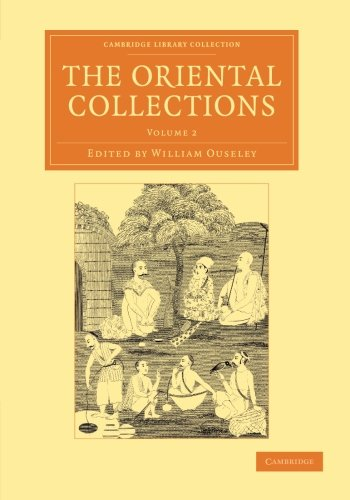 The Oriental Collections: Consisting of Original Essays and Dissertations, Translations and ...