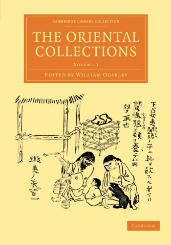 9781108056434: The Oriental Collections: Consisting of Original Essays and Dissertations, Translations and Miscellaneous Papers (Cambridge Library Collection - Perspectives from the Royal Asiatic Society) (Volume 3)
