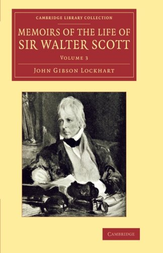 9781108056991: Memoirs of the Life of Sir Walter Scott, Bart (Cambridge Library Collection - Literary Studies) (Volume 3)