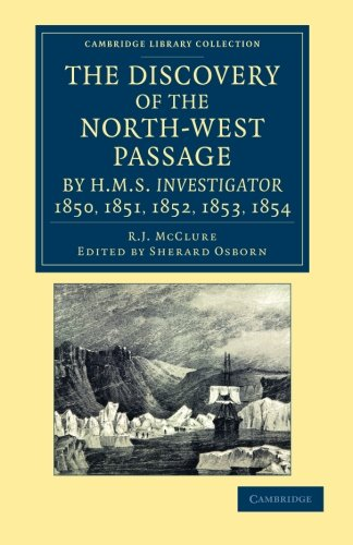9781108057530: The Discovery of the North-West Passage by HMS Investigator, 1850, 1851, 1852, 1853, 1854 Paperback (Cambridge Library Collection - Polar Exploration)