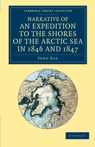 9781108057813: Narrative of an Expedition to the Shores of the Arctic Sea in 1846 and 1847 (Cambridge Library Collection - Polar Exploration)