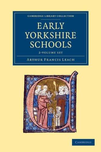 Early Yorkshire Schools 2 Volume Set (Paperback): Arthur Francis Leach