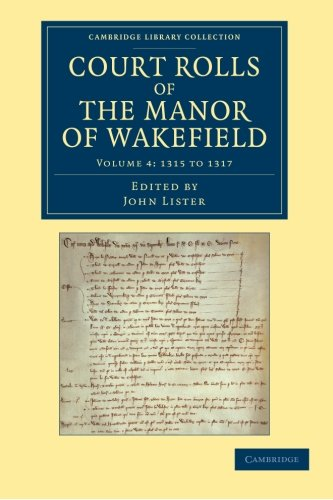 9781108058643: Court Rolls of the Manor of Wakefield: Volume 4, 1315 to 1317 (Cambridge Library Collection - Medieval History)