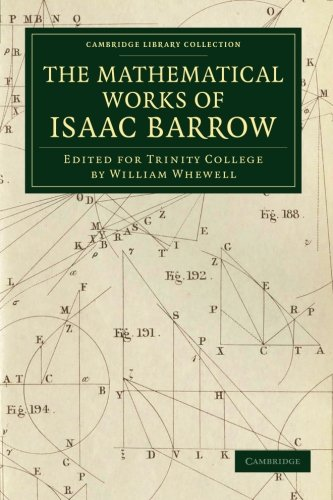 9781108059336: The Mathematical Works of Isaac Barrow: Edited For Trinity College (Cambridge Library Collection - Mathematics)
