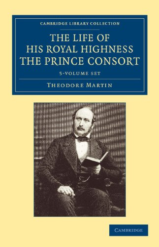 The Life of His Royal Highness, the Prince Consort 5 Volume Set: Theodore Martin