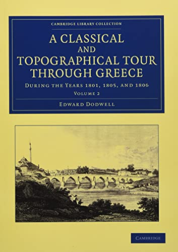 A Classical and Topographical Tour Through Greece: During the Years 1801, 1805, and 1806 (Paperback...