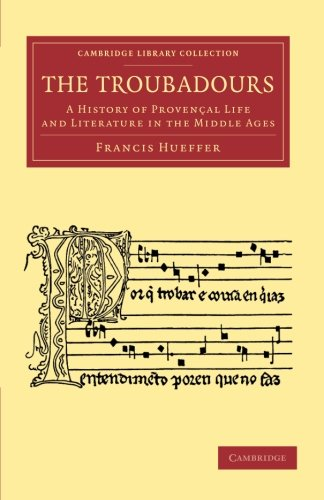 9781108060042: The Troubadours: A History of Provençal Life and Literature in the Middle Ages (Cambridge Library Collection - Music)
