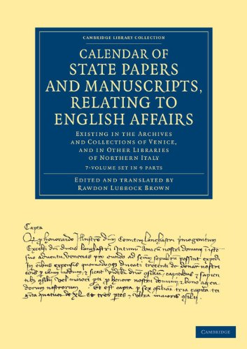 Calendar of State Papers and Manuscripts, Relating to English Affairs 7 Volume Set: Existing in the...