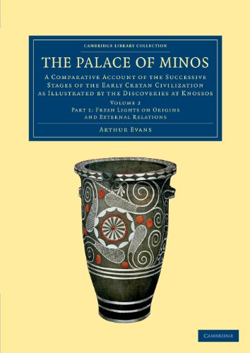 The Palace of Minos: A Comparative Account of the Successive Stages of the Early Cretan ...