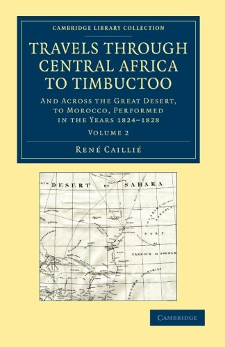 9781108061087: Travels through Central Africa to Timbuctoo: And across the Great Desert, to Morocco, Performed in the Years 1824-1828 (Cambridge Library Collection - African Studies) (Volume 2)