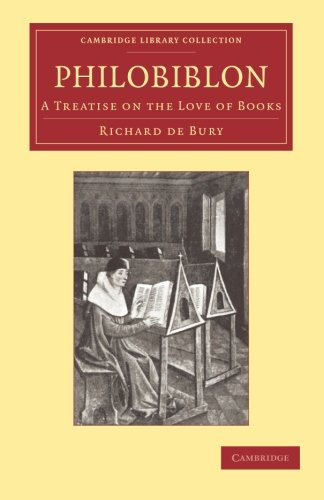 9781108061438: Philobiblon: A Treatise on the Love of Books (Cambridge Library Collection - History of Printing, Publishing and Libraries)