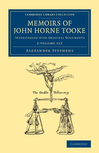 Memoirs of John Horne Tooke: Interspersed with Original Documents (Cambridge Library Collection - ...