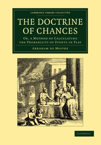 9781108061803: The Doctrine of Chances: Or, a Method of Calculating the Probability of Events in Play (Cambridge Library Collection - Mathematics)