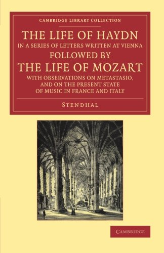 9781108061971: The Life of Haydn, in a Series of Letters Written at Vienna: Followed by the Life of Mozart, with Observations on Metastasio, and on the Present State ... Italy (Cambridge Library Collection - Music)