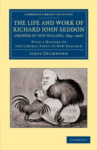 9781108062008: The Life and Work of Richard John Seddon (Premier of New Zealand, 1893ÔÇô1906) (Cambridge Library Collection - History of Oceania)