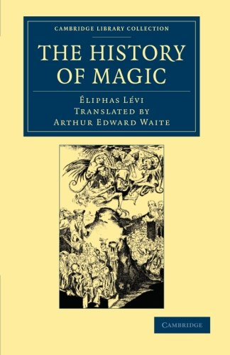 9781108062039: The History of Magic Paperback (Cambridge Library Collection - Spiritualism and Esoteric Knowledge)