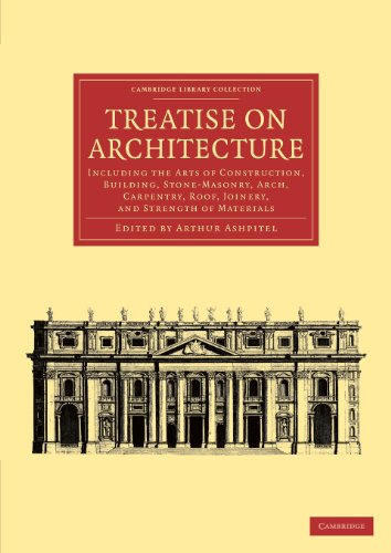 9781108062091: Treatise on Architecture: Including the Arts of Construction, Building, Stone-Masonry, Arch, Carpentry, Roof, Joinery, and Strength of Materials (Cambridge Library Collection - Art and Architecture)