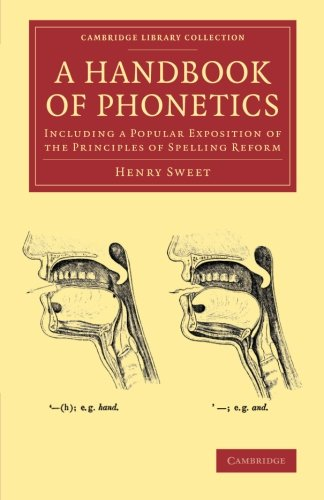 9781108062282: A Handbook of Phonetics: Including a Popular Exposition of the Principles of Spelling Reform (Cambridge Library Collection - Linguistics)