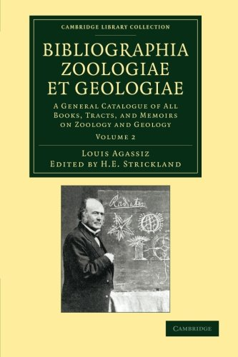 Bibliographia Zoologiae Et Geologiae, Volume 2: A General Catalogue of All Books, Tracts, and ...