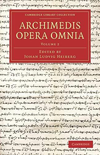 9781108062565: Archimedis Opera Omnia: Volume 2 (Cambridge Library Collection - Classics) (Latin Edition)