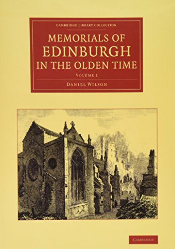 9781108063456: Memorials of Edinburgh in the Olden Time 2 Volume Set (Cambridge Library Collection - Art and Architecture)