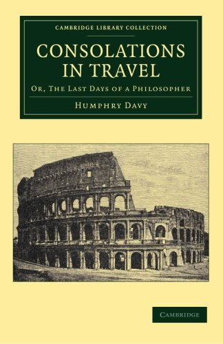9781108064248: Consolations in Travel: Or, The Last Days of a Philosopher (Cambridge Library Collection - Physical Sciences)
