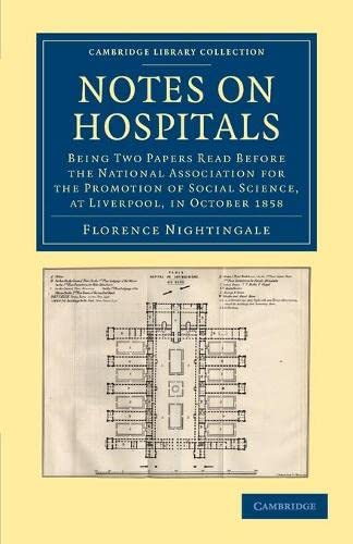 9781108064415: Notes on Hospitals: Being Two Papers Read before the National Association for the Promotion of Social Science, at Liverpool, in October 1858
