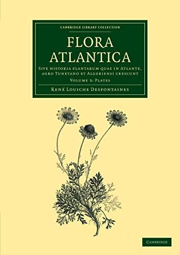 Flora atlantica: Volume 3, Plates: Sive historia plantarum quae in Atlante, agro Tunetano et ...