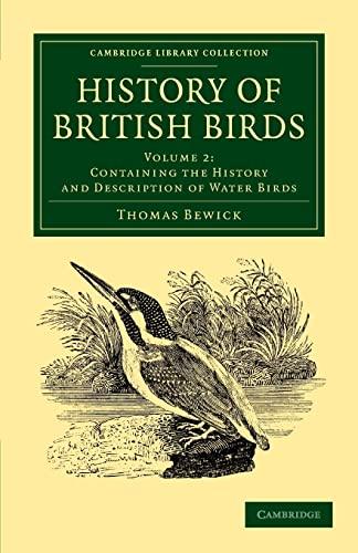 History of British Birds: Volume 2, Containing: Bewick, Thomas