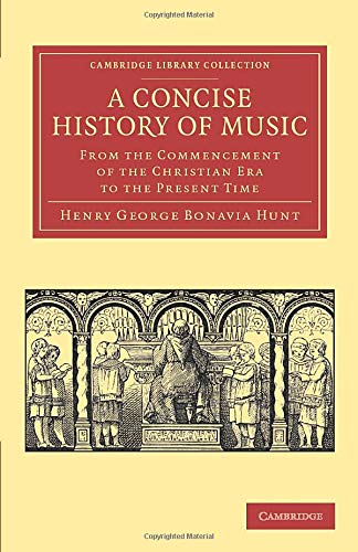9781108065207: A Concise History of Music: From the Commencement of the Christian Era to the Present Time (Cambridge Library Collection - Music)