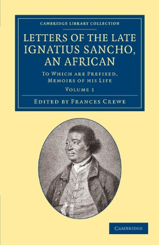 Letters of the Late Ignatius Sancho, an African: To Which are Prefixed, Memoirs of His Life: ...