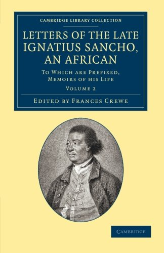 Letters of the Late Ignatius Sancho, an: Sancho, Ignatius