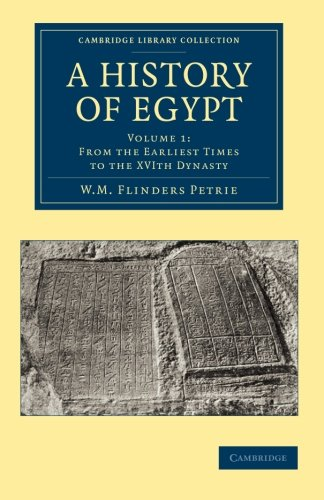 9781108065641: A History of Egypt: Volume 1, From the Earliest Times to the XVIth Dynasty (Cambridge Library Collection - Egyptology)