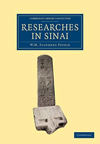 Researches in Sinai: William Matthew Flinders Petrie