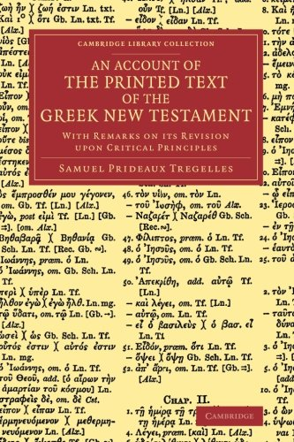 9781108066051: An Account of the Printed Text of the Greek New Testament: With Remarks on its Revision upon Critical Principles (Cambridge Library Collection - Biblical Studies)