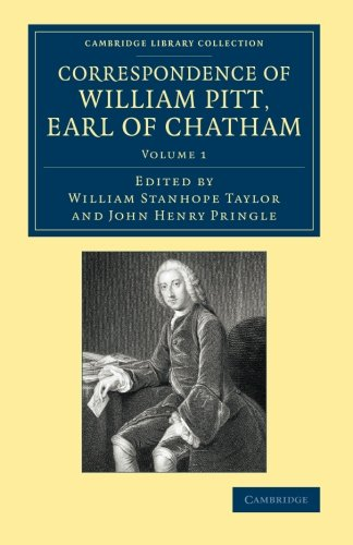 Correspondence of William Pitt, Earl of Chatham: WILLIAM PITT , EDITED BY WILLIAM STANHOPE TAYLOR ,...