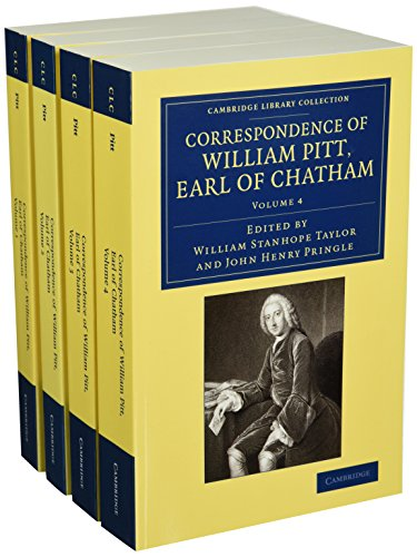Correspondence of William Pitt, Earl of Chatham 4 Volume Set (Cambridge Library Collection - ...