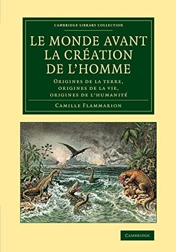 Le Monde Avant la Creation de l'Homme: Flammarion, Camille
