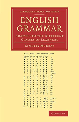 9781108067966: English Grammar: Adapted to the Different Classes of Learners (Cambridge Library Collection - Linguistics)