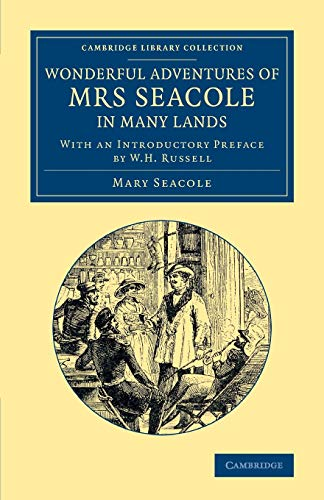 9781108068383: Wonderful Adventures of Mrs Seacole in Many Lands: Edited By W. J. S.; With An Introductory Preface By W. H. Russell (Cambridge Library Collection - British And Irish History, 19Th Century)