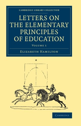 9781108069090: Letters on the Elementary Principles of Education: Volume 1 (Cambridge Library Collection - Education)