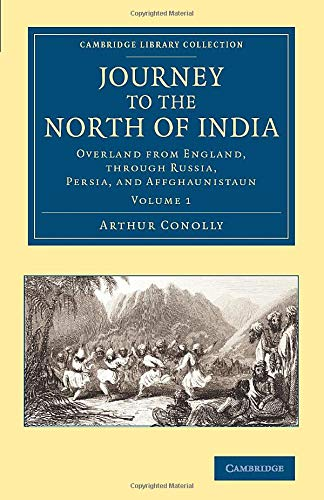 Journey to the North of India: Overland from England, through Russia, Persia, and Affghaunistaun (...